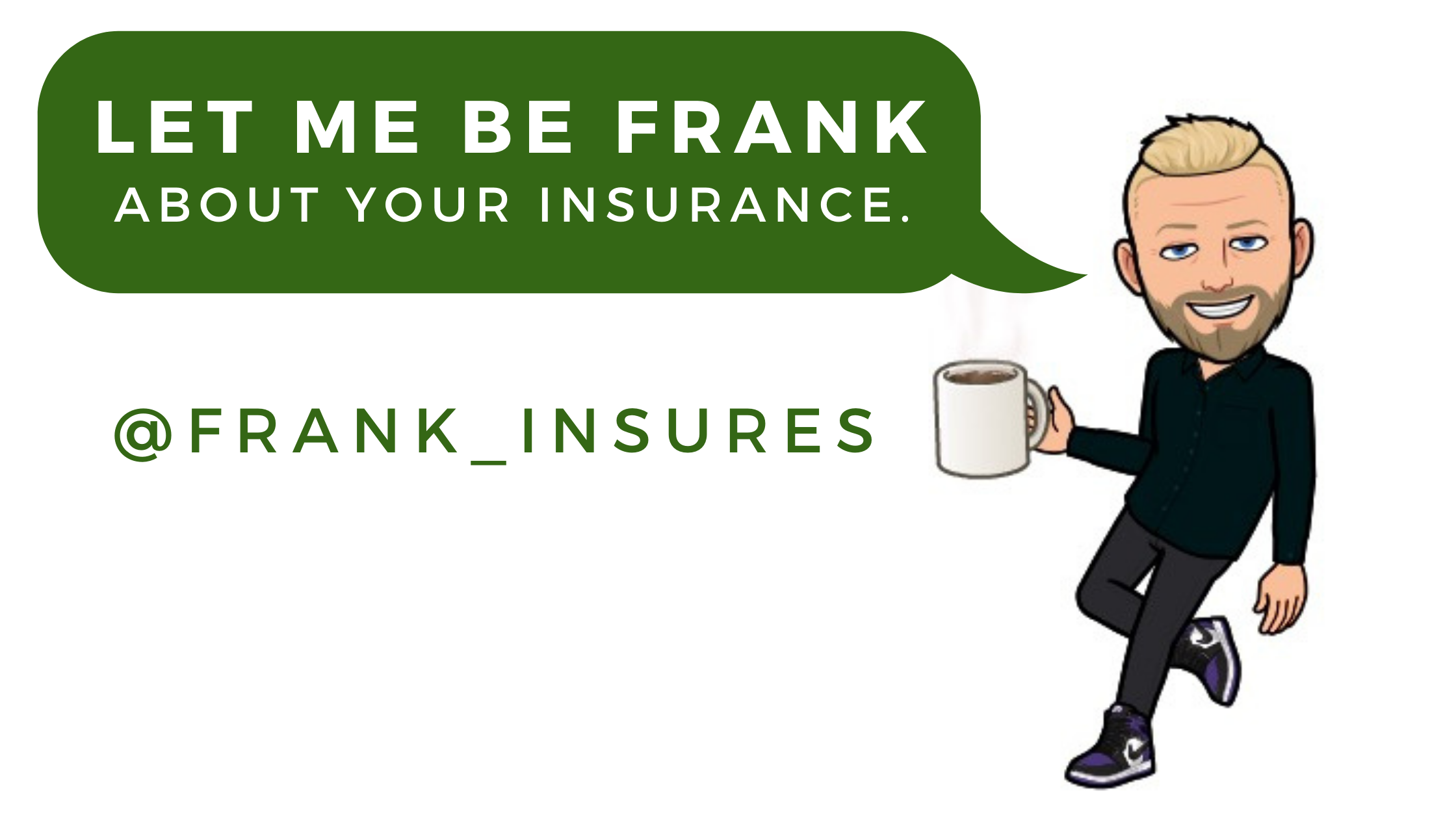 Let Me Be Frank About Your Insurance
